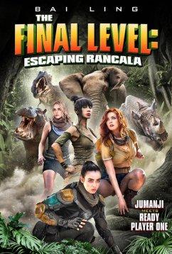 Последний уровень: Побег из Ранкалы (2019)