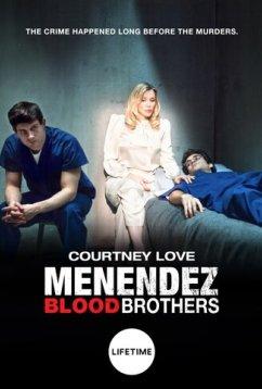 Менендес: Братья по крови (2017)
