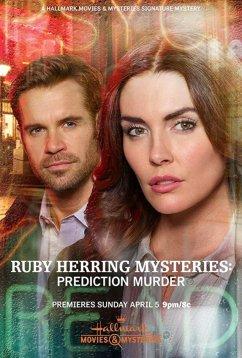 Расследования Руби Херринг: Предсказание убийства (2020)