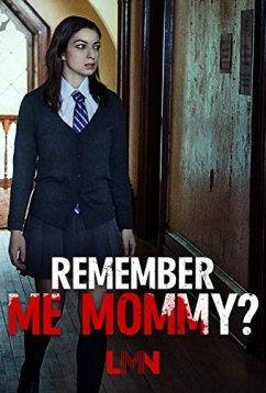 Помнишь меня, мамочка? (2020)
