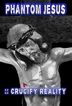 Призрачный Иисус: Распиная реальность (2020)